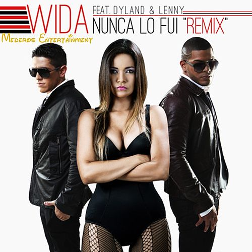 Nunca lo Fui [Remix] by Wida Lopez