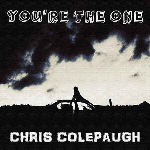 You're the One von Chris Colepaugh