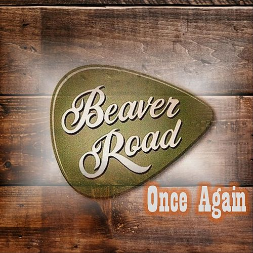 Once Again by Beaver Road