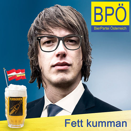 Fett kumman (Bierpartei-Wahlkampfsong) by Turbobier