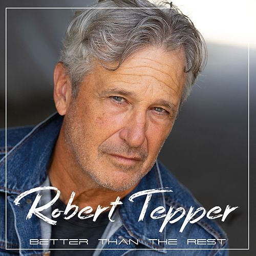 Better Than the Rest by Robert Tepper