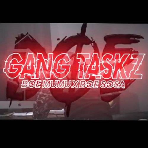 Gang Taskz by Boe Sosa
