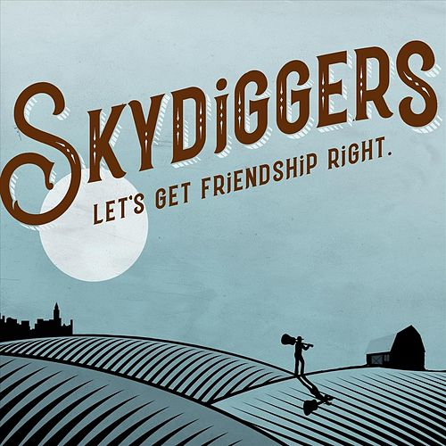 Let's Get Friendship Right de Skydiggers
