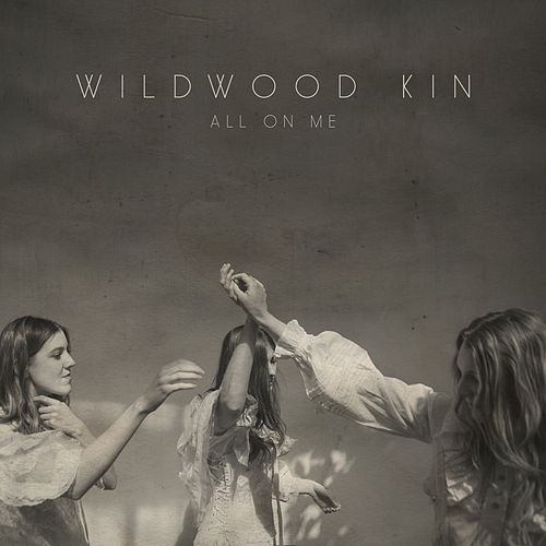 All On Me by Wildwood Kin