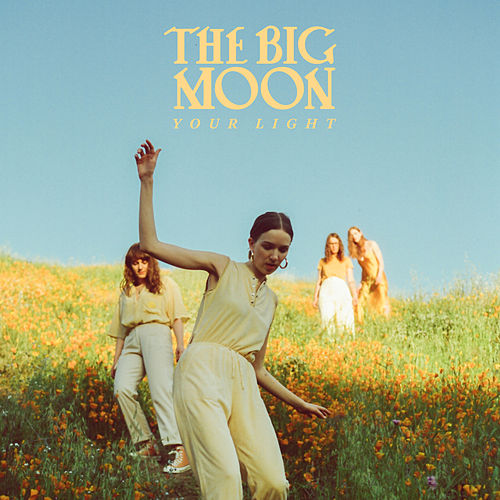 Your Light von The Big Moon