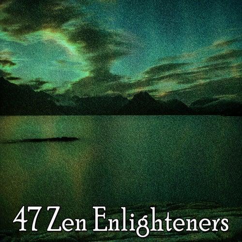 47 Zen Enlighteners by Lullabies for Deep Meditation
