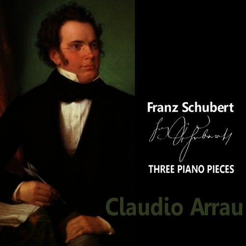 Schubert: Three Piano Pieces von Claudio Arrau