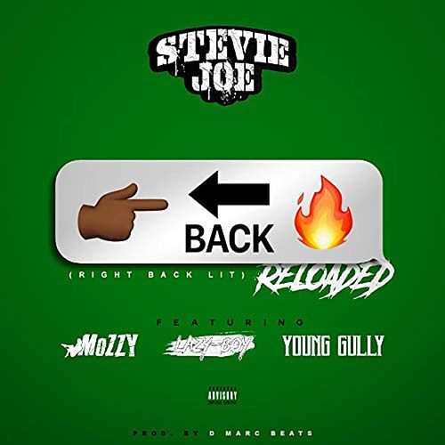 Right Back Lit (Reloaded) [feat. Lazy-Boy, Mozzy & Young Gully] von Stevie Joe