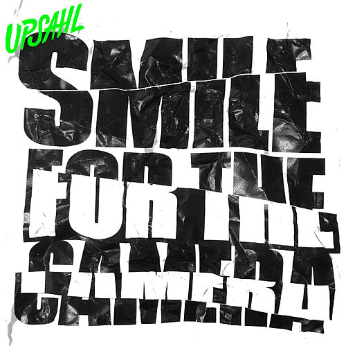 Smile For The Camera von UPSAHL