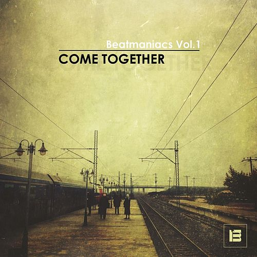 Beatmaniacs Vol. 1 - Come Together von Various Artists