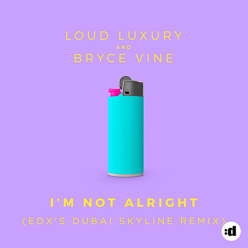 I'm Not Alright (EDX's Dubai Skyline Remix) by Loud Luxury