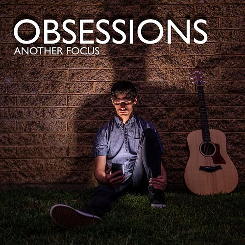 Obsessions by Another Focus