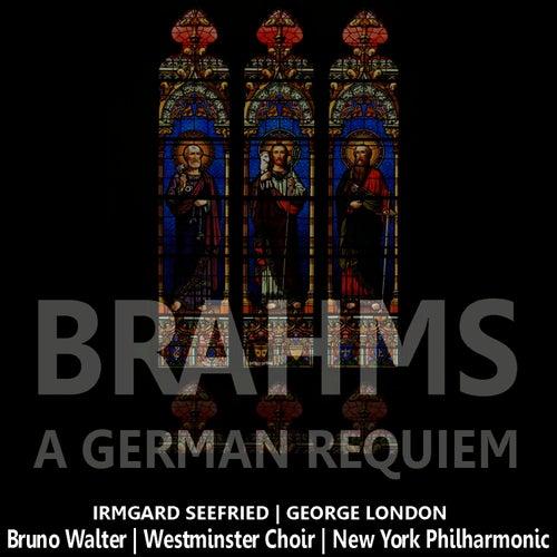 Brahms: A German Requiem by Irmgard Seefried