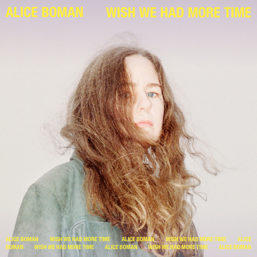 Wish We Had More Time by Alice Boman