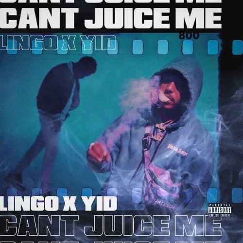 Can't Juice Me de Lingo