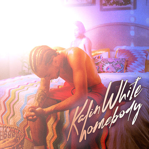 Homebody by Kalin White