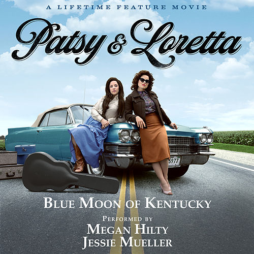 Blue Moon of Kentucky (From the Lifetime Feature Movie