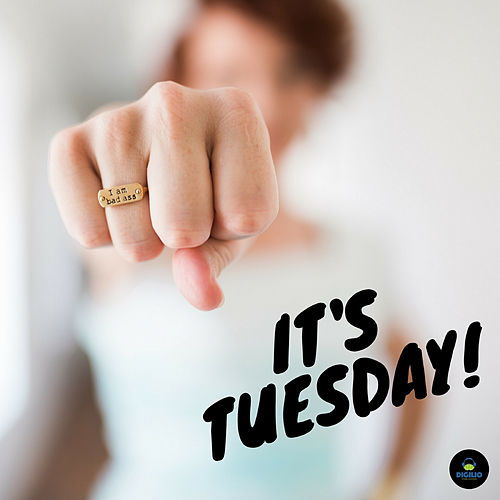 It's Tuesday! by Francesco Digilio