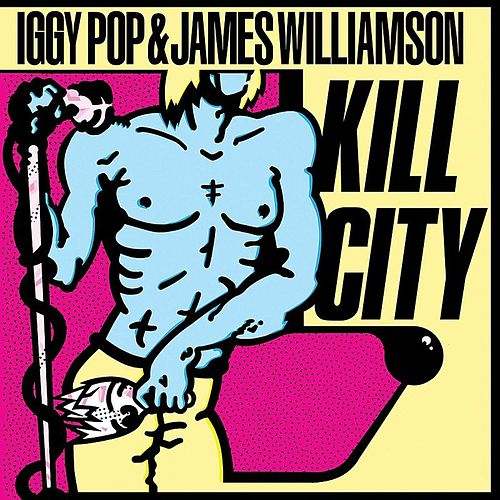Kill City (Restored Edition) fra Iggy Pop