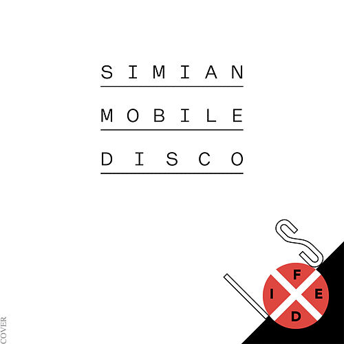 Is Fixed by Simian Mobile Disco