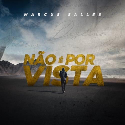 Não é Por Vista by Marcus Salles