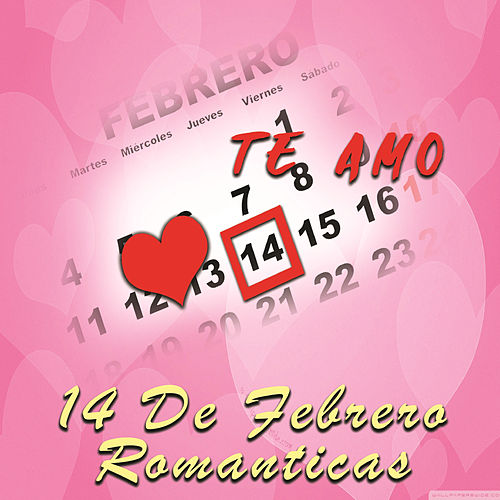 14 de Febrero Romanticas de Various Artists