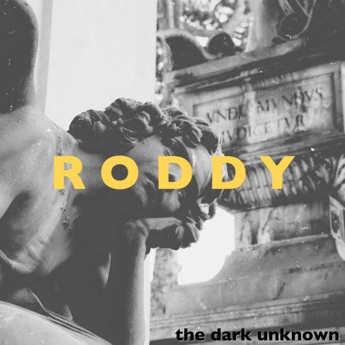 Roddy de Dark Unknown