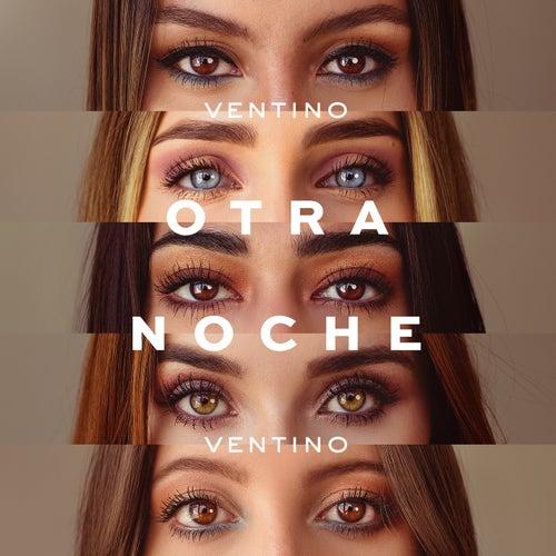 Otra Noche by Ventino