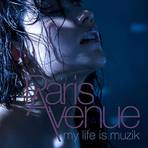 My Life Is Muzik von Paris Avenue