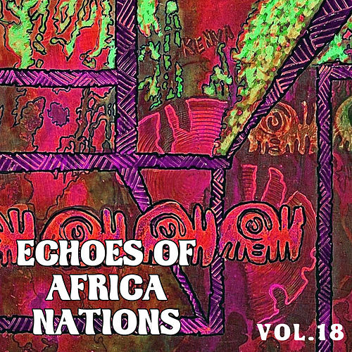 Echoes of Afrikan Nations Vol. 18 by Various Artists