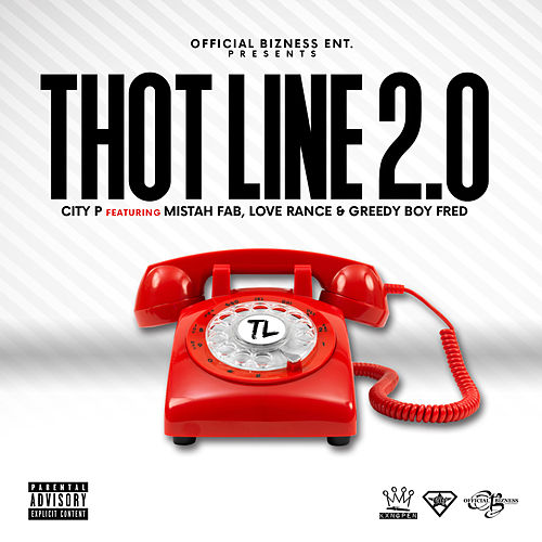 Thot Line 2.0 (feat. Mistah F.A.B., LoveRance & GreedyBoyFred) de City P