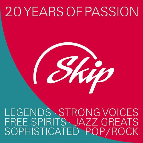 Skip Records - 20 Years of Passion (Legends, Strong Voices, Free Spirits, Jazz Greats Sophiticated Pop/Rock) di Various Artists