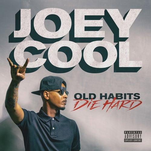 Old Habits Die Hard by Joey Cool