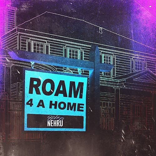 Roam4AHome. by Bishop Nehru