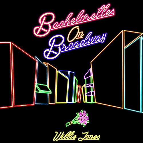 Bachelorettes On Broadway by Willie Jones