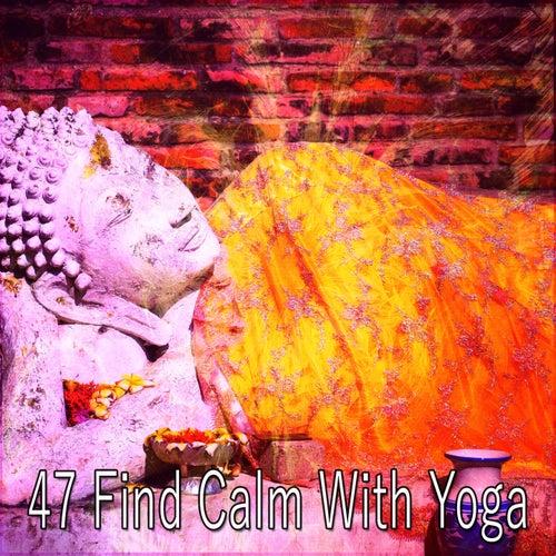 47 Find Calm with Yoga von Entspannungsmusik