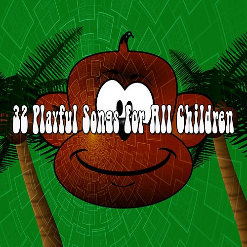 32 Playful Songs for All Children de Canciones Para Niños