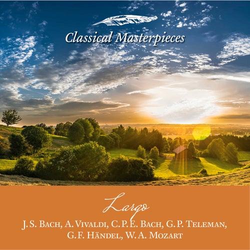 Largo: J.S. Bach, A. Vivaldi, C.P.E. Bach, G. P. Teleman,G.F. Händel, W.A.Mozart (Classical Masterpieces) von Various Artists