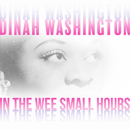 In the Wee Small Hours de Dinah Washington