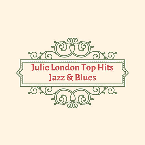 Julie London Top Hits Jazz & Blues by Julie London