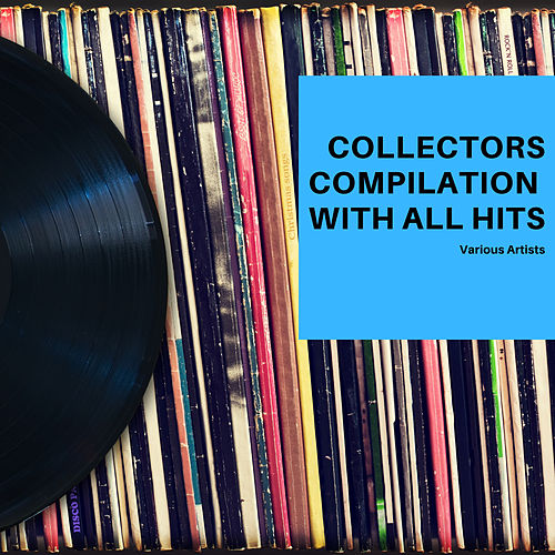 Collectors Compilation with all Hits by Various Artists