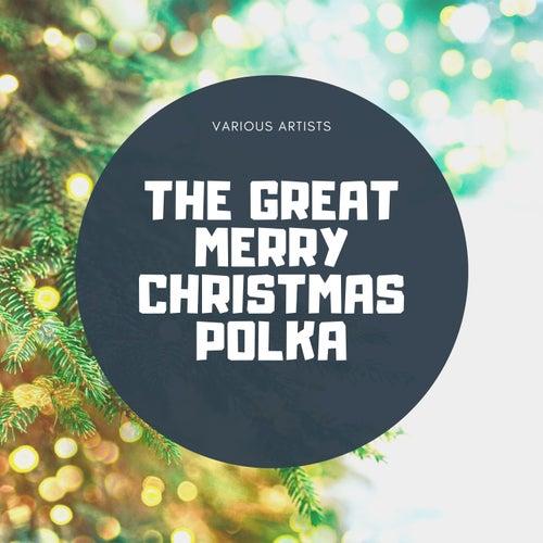 The Great Merry Christmas Polka de Various Artists