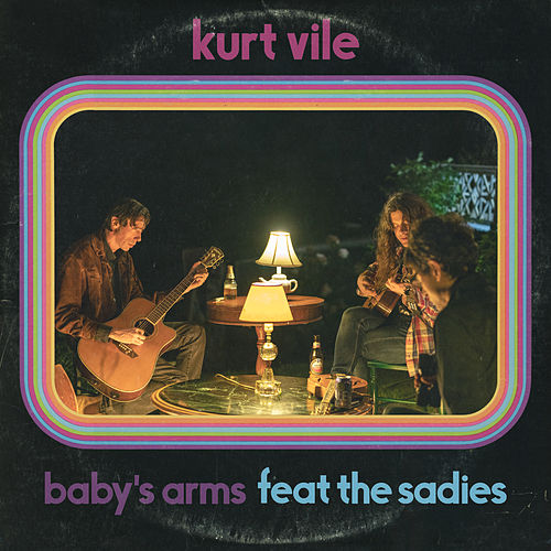 Baby's Arms feat. The Sadies by Kurt Vile