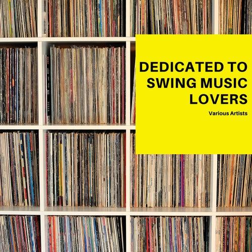 Dedicated to Swing Music Lovers de Various Artists