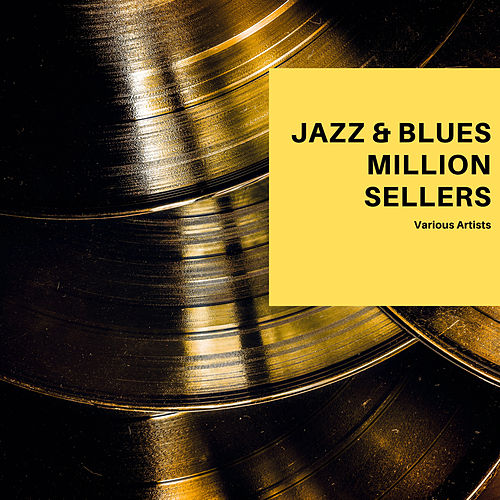 Jazz & Blues Roll Million Sellers de Various Artists