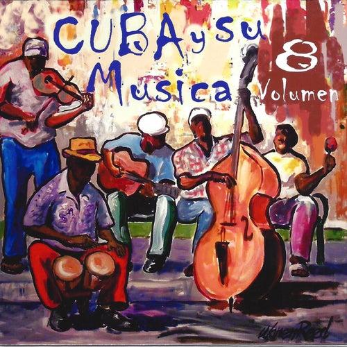 Cuba y Su Musica, Vol. 8 de Various Artists