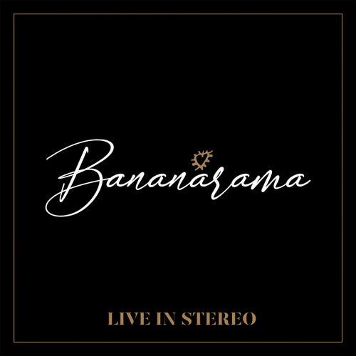 Live in Stereo by Bananarama