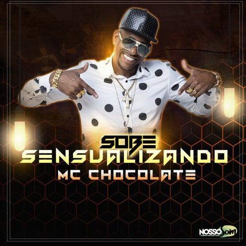 Sobe Sensualizando de MC Chocolate