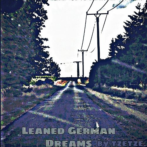 Leaned German Dreams von Tzetze