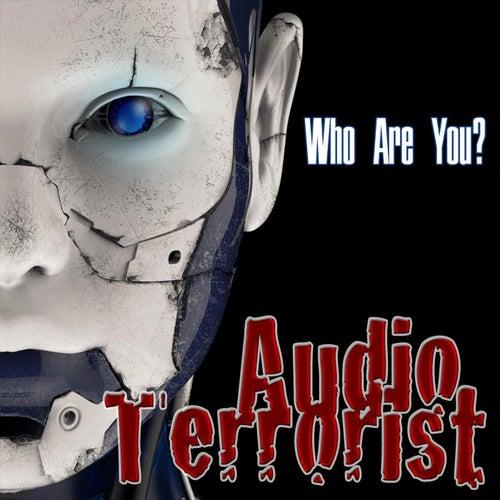 Who Are You? de Audio Terrorist